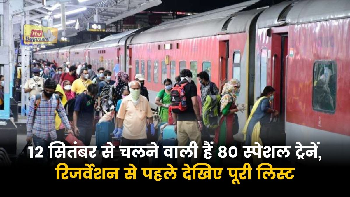 80 special trains to run from September 12, see full list before reservation